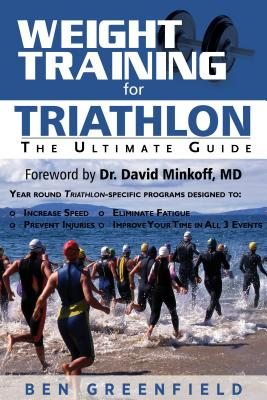 Weight Training for Triathlon By Greenfield, Ben